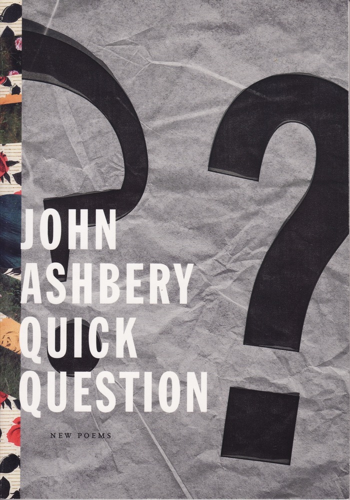 Quick Question by John Ashbery 1