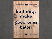 Bad Days Make Good Ones Better