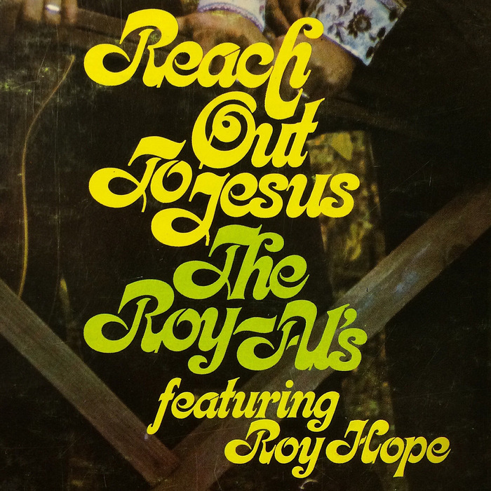 Reach Out To Jesus by The Roy-Al's 1