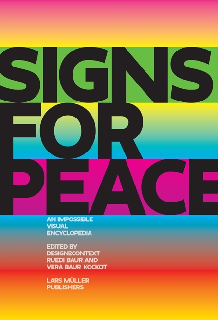 Signs for Peace. An Impossible Visual Encyclopedia