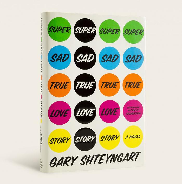 Super Sad True Love Story by Gary Shteyngart 1