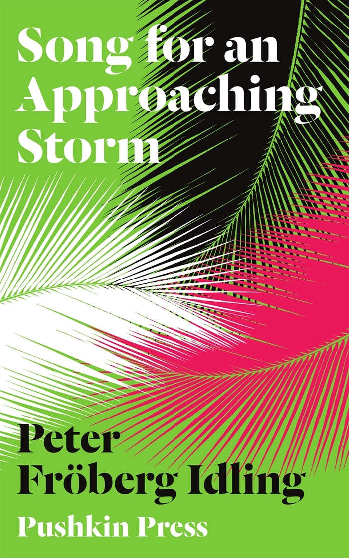 Song For An Approaching Storm by Peter Fröberg Idling, Pushkin Press (C-Format)