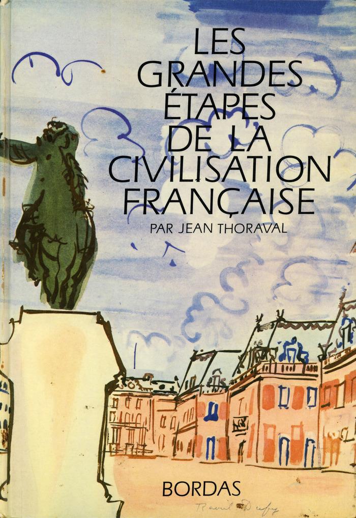 Les grandes étapes de la civilisation française