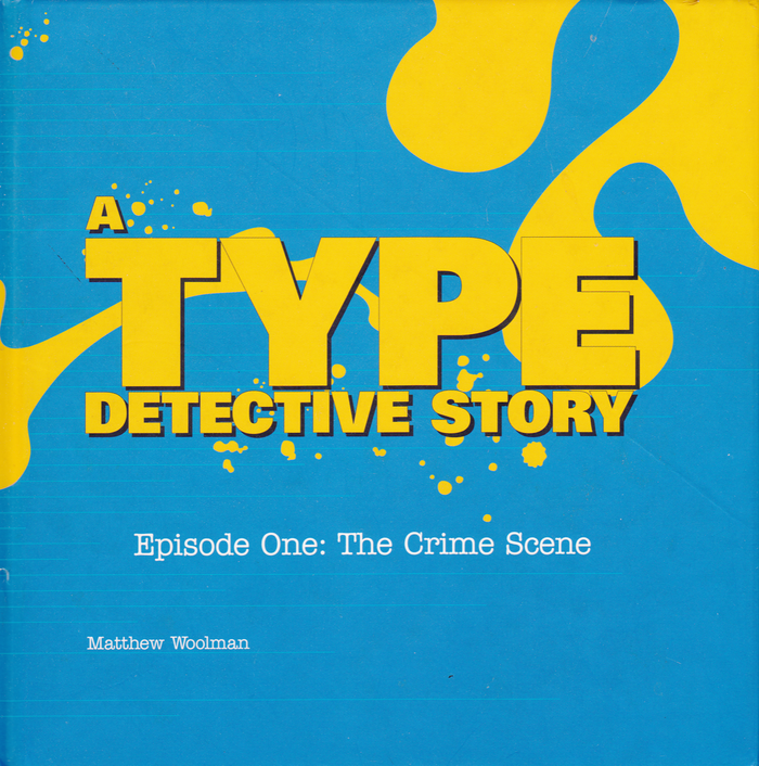 A Type Detective Story by Matthew Woolman 5