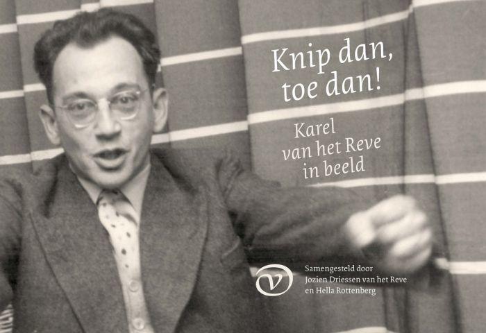 Karel van het Reve: Knip dan, toe dan! (2011).