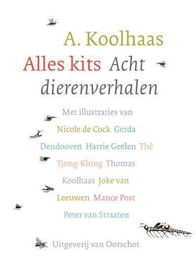 A. Koolhaas: Alles kits. Acht dierenverhalen (2009).