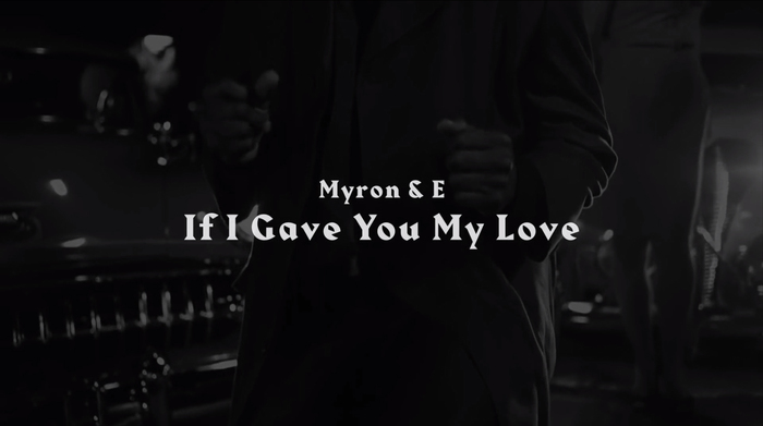 If I Gave You My Love by Myron & E 2