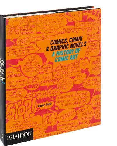 Comics, Comix and Graphic Novels: A History of Comic Art 1