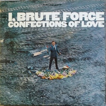 "<cite><span style=""font-style: normal;"">Brute Force – </span>I, Brute Force, Confections Of Love</cite>"