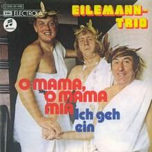 """""""O Mama, O Mama Mia"""" / """"Ich geh ein"""" – Eilemann-Trio"""