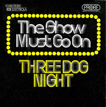 <cite>The Show Must Go On</cite> by Three Dog Night
