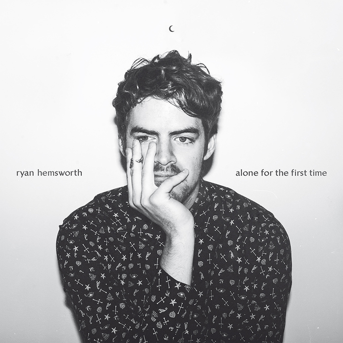 Alone For The First Time by Ryan Hemsworth 1