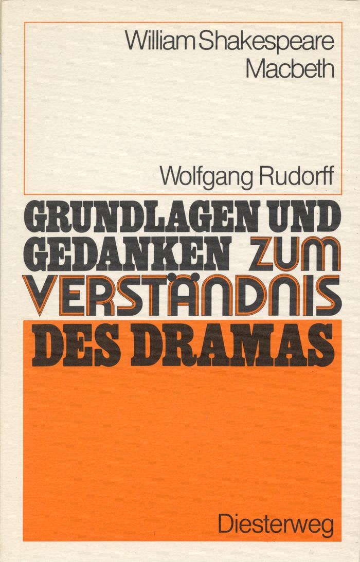 Macbeth. Grundlagen und Gedanken zum Verständnis des Dramas by Wolfgang Rudorff, Diesterweg