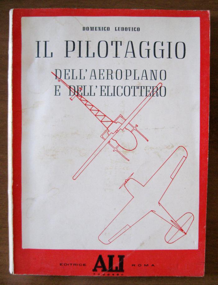 Il pilotaggio dell'aeroplano e dell'elicottero folengo