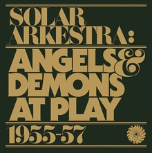 Solar Arkestra: <cite>Angels & Demons at Play</cite>