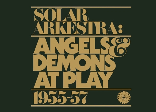 Solar Arkestra: Angels & Demons at Play