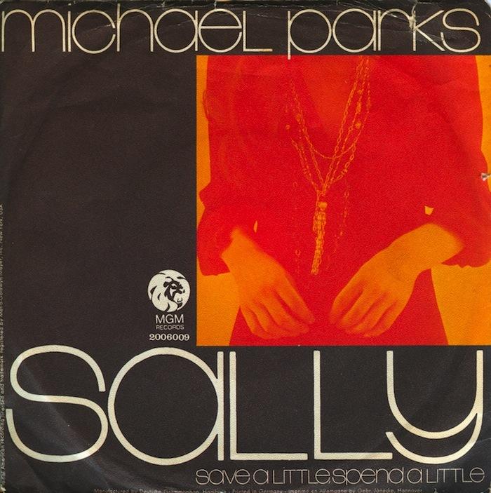 "Michael Parks – ""Sally"" / ""Save a Little Spend a Little"""