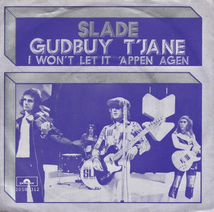 """""""Gudbuy T'Jane"""" / """"I Won't Let It 'Appen Agen"""" – Slade"""