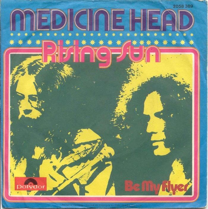 "Medicine Head – ""Rising Sun""/ ""Be My Flyer"" German single cover"