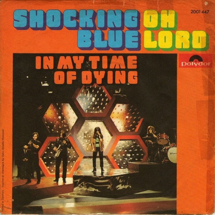 """Oh Lord"" / ""In My Time of Dying"" – Shocking Blue"