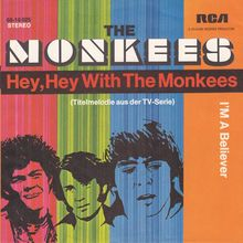 """Hey, Hey With The Monkees""<span class=""nbsp""> </span>/ ""I'm A Believer"" by The<span class=""nbsp""> </span>Monkees"