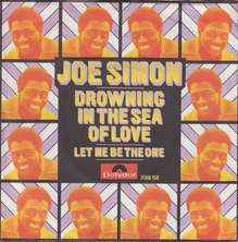 """Drowning in the Sea of Love""<span class=""nbsp"">&nbsp;</span>/ ""Let Me Be The One"" by Joe Simon"