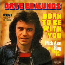 "Dave Edmunds – ""Born To Be With You"" / ""Pick Axe Rag"" – single sleeve"