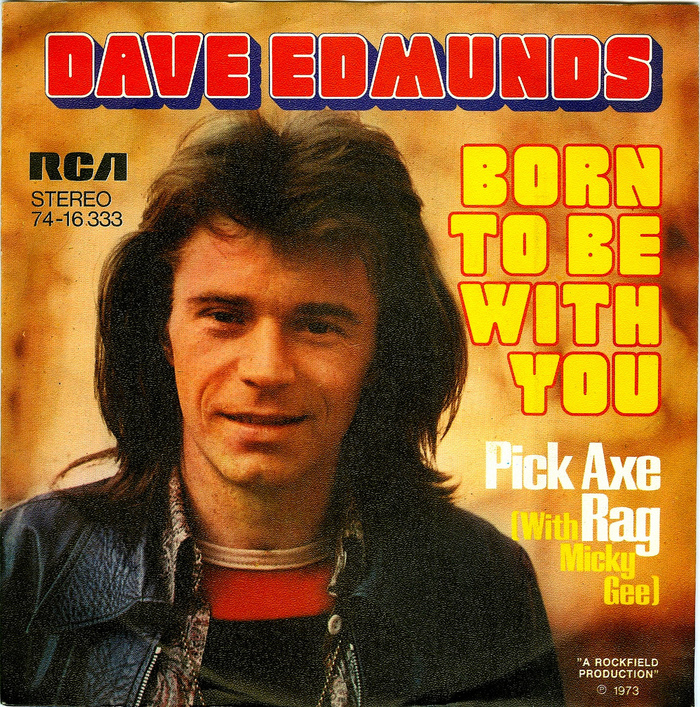 """Dave Edmunds – """"Born To Be With You"""" / """"Pick Axe Rag"""" – single sleeve"""