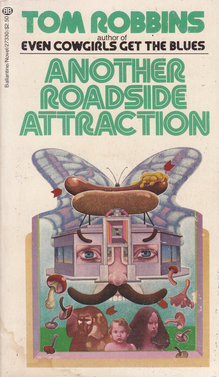 <cite>Another Roadside Attraction</cite> by Tom Robbins