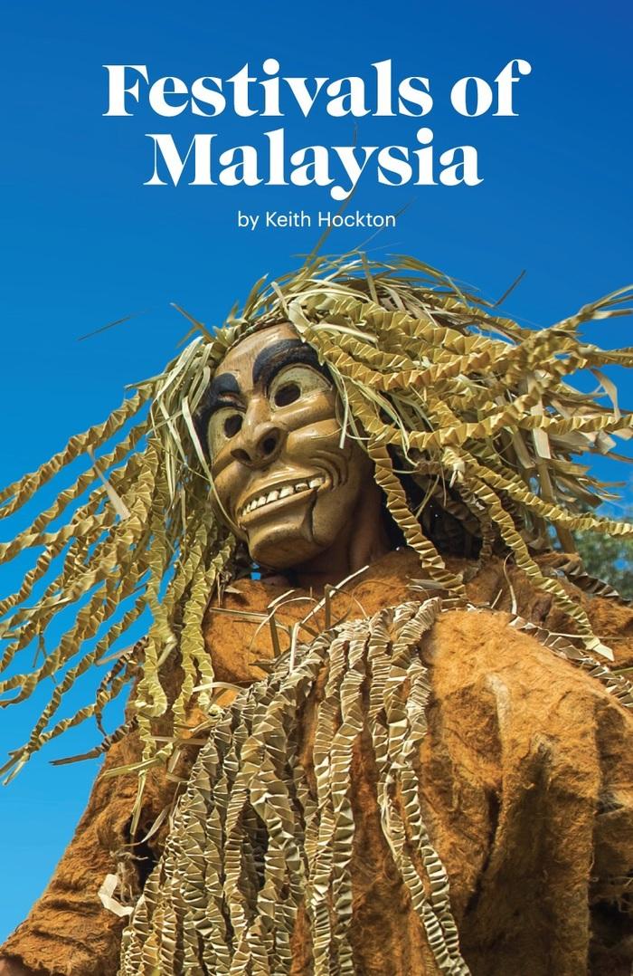 Festivals of Malaysia by Keith Hockton