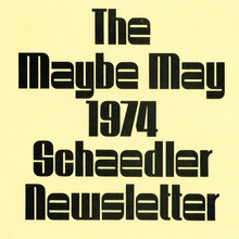 <cite>Schaedler Newsletter, </cite>Maybe May, 1974