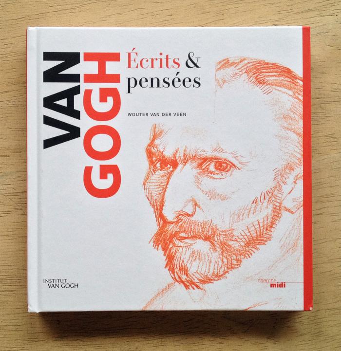 Van Gogh. Écrits & pensées by Wouter van der Veen 3