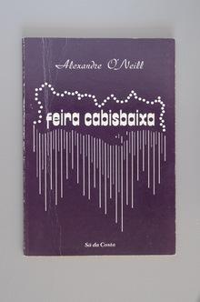 <cite>Feira Cabisbaixa</cite> by Alexandre O'Neill, Sá da Costa