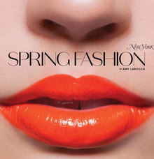 <cite>New York</cite> magazine: Spring Fashion issue