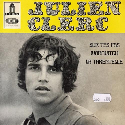 """""""Sur tes pas"""" / """"Ivanovitch"""" / """"La Tarentelle"""" – Julien Clerc"""