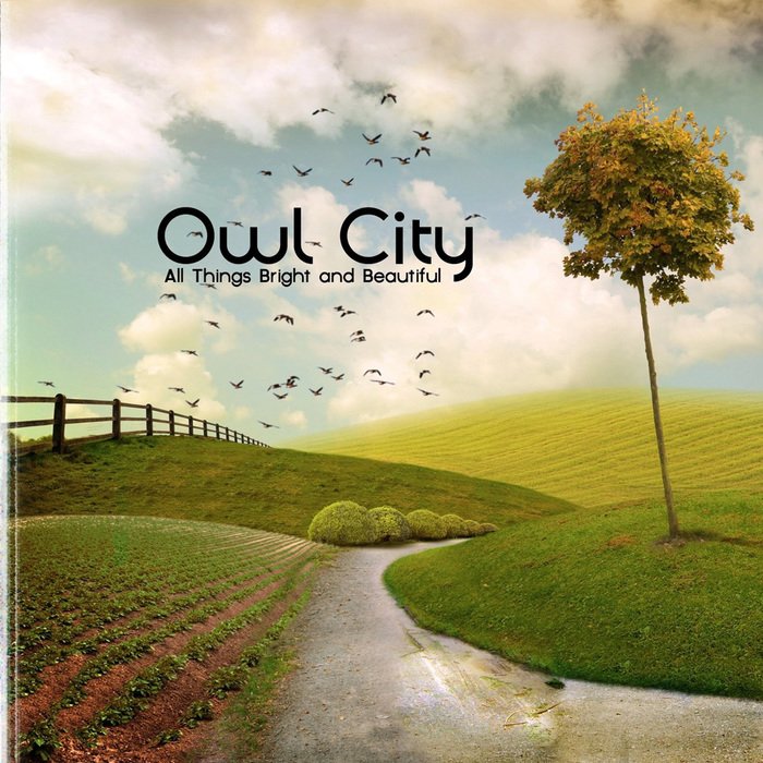 All Things Bright & Beautiful by Owl City
