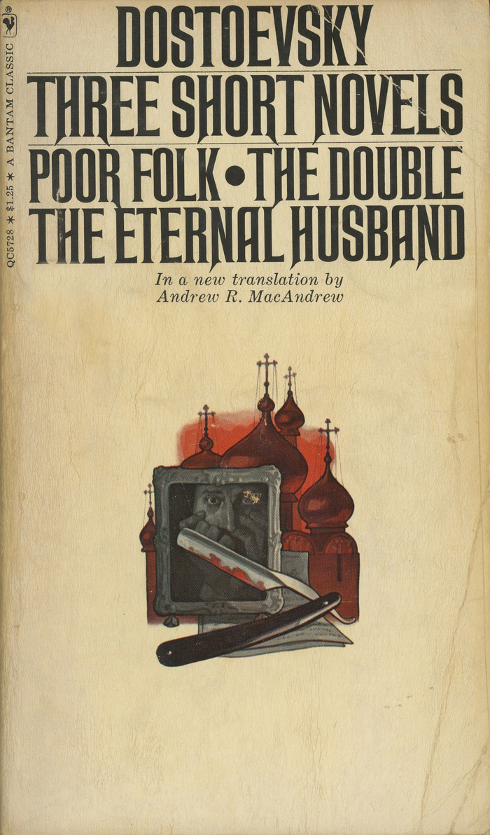 Three Short Novels (Poor Folk, The Double, The Eternal Husband) by [Fyodor] Dostoevsky, Bantam Books QC5728, 1970. Cover Artist: unknown