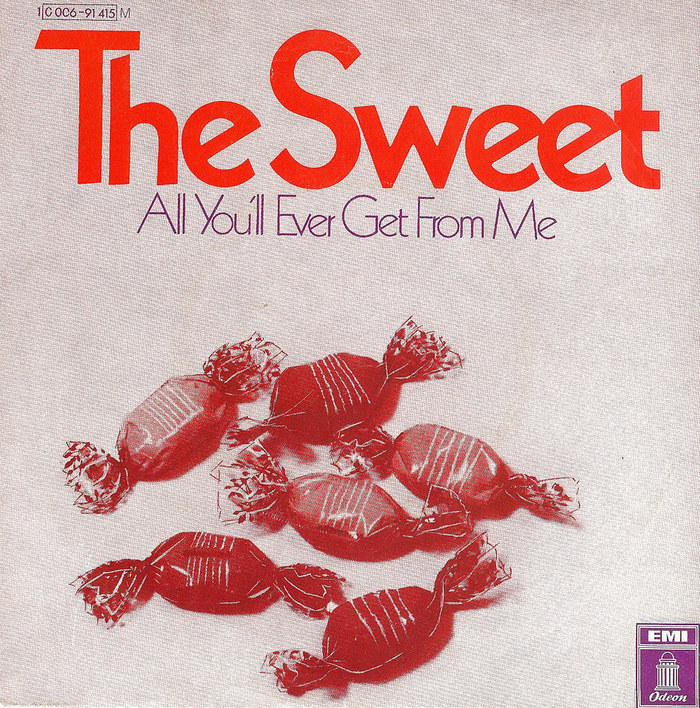 All You'll Ever Get From Me by The Sweet