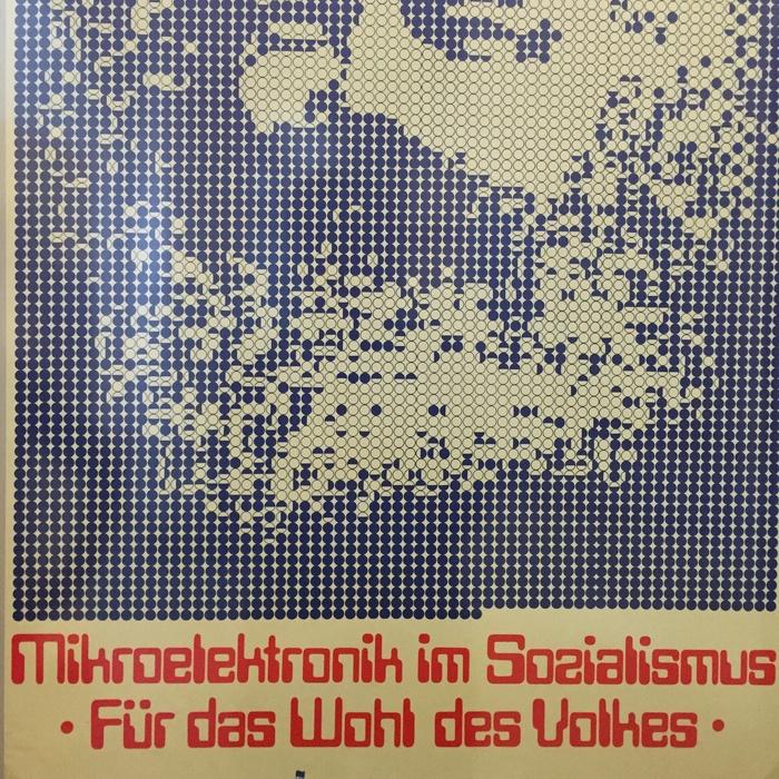 Mikroelektronik im Sozialismus – Für das Wohl des Volkes poster 2
