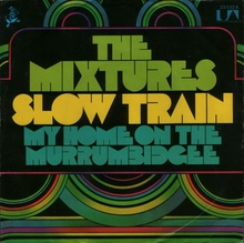 "The Mixtures – ""Slow Train"" / ""My Home On The Murrumbidgee"" single cover"