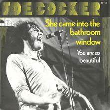 """She Came In Through The Bathroom Window"" / ""You Are So Beautiful"" – Joe Cocker"