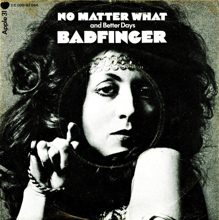 """No Matter What"" / ""Better Days"" – Badfinger"