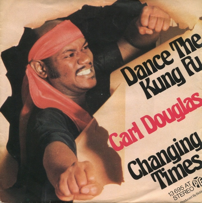 Dance The Kung Fu / Changing Times by Carl Douglas