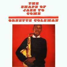 Ornette Coleman – <cite>The Shape of Jazz to Come</cite> album art