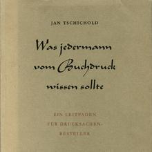 <cite>Was jedermann vom Buchdruck wissen sollte</cite> by Jan&nbsp;Tschichold