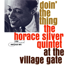 The Horace Silver Quintet – <cite>Doin' the Thing At The Village Gate</cite><cite> </cite>album art