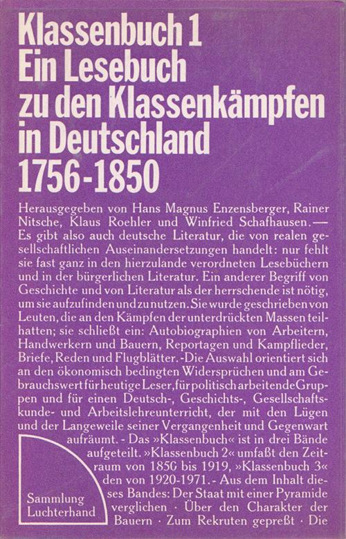 Hans MagnusEnzensberger et al.(ed.):Klassenbuch 1. Ein Lesebuch zu den Klassenkämpfen in Deutschland 1756–1850, 1972