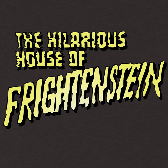 The Hilarious House of Frightenstein fan t-shirt