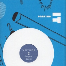 <cite>Parting It Out. Writing on Graphic Design</cite> by Ian&nbsp;Lynam
