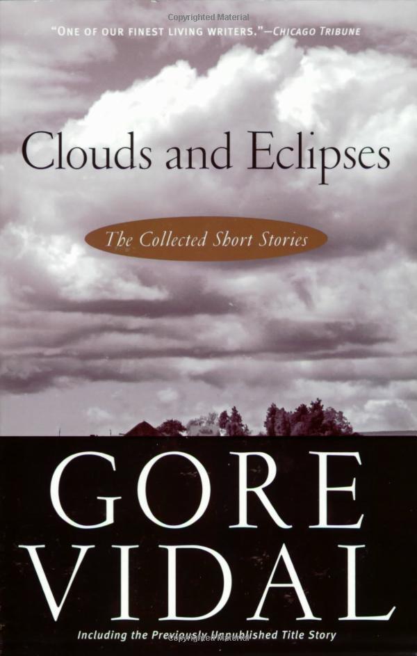 Clouds and Eclipses: The Collected Short Stories of Gore Vidal 1